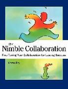 Cover-Bild zu Ray, Karen Louise: Nimble Collaboration: Fine-Tuning Your Collaboration for Lasting Success
