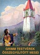 Cover-Bild zu Grimm testvérek összegyujtött meséi (eBook) von Jakob, Grimm