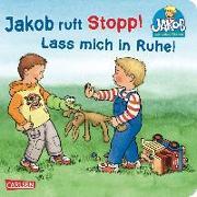 Cover-Bild zu Jakob ruft Stopp! Lass mich in Ruhe! von Grimm, Sandra