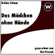 Cover-Bild zu Das Mädchen ohne Hände (Audio Download) von Grimm, Jakob