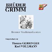 Cover-Bild zu Bremer Stadtmusikanten (Audio Download) von Grimm, Jakob