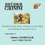 Cover-Bild zu Tischlein deck dich, Goldesel streck dich und Knüppel aus dem Sack (Audio Download) von Grimm, Jakob