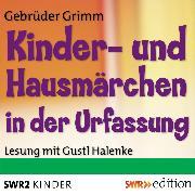 Cover-Bild zu Kinder- und Hausmärchen in der Urfassung (Audio Download) von Grimm, Jakob