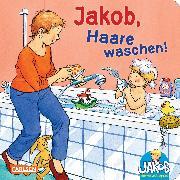 Cover-Bild zu Jakob-Bücher: Jakob, Haare waschen! von Grimm, Sandra