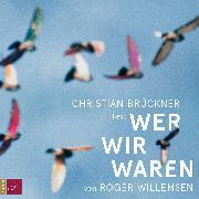 Cover-Bild zu Willemsen, Roger: Wer wir waren (ungekürzt) (Audio Download)