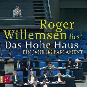 Cover-Bild zu Willemsen, Roger: Das Hohe Haus (Audio Download)