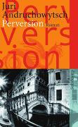Cover-Bild zu Andruchowytsch, Juri: Perversion