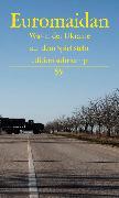 Cover-Bild zu Andruchowytsch, Juri (Hrsg.): Euromaidan (eBook)