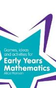 Cover-Bild zu Hansen, Alice: Games, Ideas and Activities for Early Years Mathematics (eBook)