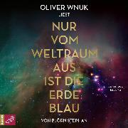Cover-Bild zu Stephan, Björn: Nur vom Weltraum aus ist die Erde blau (Gekürzt) (Audio Download)