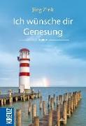 Cover-Bild zu Ich wünsche dir Genesung von Zink, Jörg