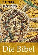 Cover-Bild zu Die Bibel (eBook) von Zink, Jörg