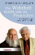 Cover-Bild zu Die Wahrheit macht uns zu Freunden (eBook) von Grün, Anselm