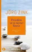 Cover-Bild zu Frieden ist in meiner Seele von Zink, Jörg