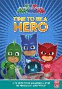 Cover-Bild zu PJ Masks: Time to Be a Hero von Pat-a-Cake