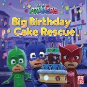 Cover-Bild zu PJ Masks: Big Birthday Cake Rescue von Pat-a-Cake