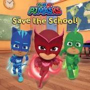 Cover-Bild zu Pj Masks Save the School! von Lauria, Lisa (Hrsg.)