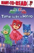 Cover-Bild zu Time to Be a Hero von Pendergrass, Daphne (Hrsg.)
