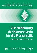 Cover-Bild zu Zur Bedeutung der Namenkunde für die Romanistik (eBook) von Metzeltin, Michael (Hrsg.)