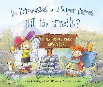 Cover-Bild zu Do Princesses and Super Heroes Hit the Trails? von Coyle, Carmela Lavigna
