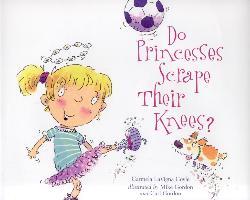 Cover-Bild zu Do Princesses Scrape Their Knees? (eBook) von Coyle, Carmela LaVigna