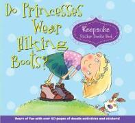 Cover-Bild zu Do Princesses Wear Hiking Boots?: Keepsake Sticker Doodle Book von Coyle, Carmela LaVigna