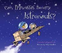 Cover-Bild zu Can Princesses Become Astronauts? von Coyle, Carmela Lavigna