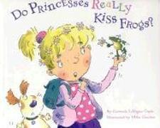 Cover-Bild zu Do Princesses Really Kiss Frogs? von Coyle, Carmela LaVigna