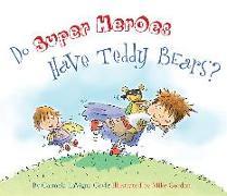 Cover-Bild zu Do Super Heroes Have Teddy Bears? von Coyle, Carmela LaVigna