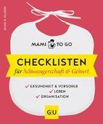 Cover-Bild zu Mami to go - Checklisten für Schwangerschaft & Geburt von Plagge, Silke R.