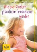 Cover-Bild zu Wie aus Kindern glückliche Erwachsene werden (eBook) von Hüther, Gerald