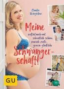 Cover-Bild zu Meine verflixt noch mal schrecklich-schöne, panisch-pralle, gemein-glückliche Schwangerschaft! (eBook) von Weingärtner, Claudia
