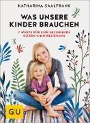 Cover-Bild zu Was unsere Kinder brauchen (eBook) von Saalfrank, Katharina