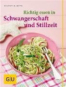 Cover-Bild zu Richtig essen in Schwangerschaft und Stillzeit (eBook) von Cramm, Dagmar von