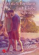 Cover-Bild zu Martin, Jessica: Wo sich Freiheit und Liebe vereinen (eBook)