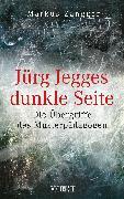 Cover-Bild zu Jürg Jegges dunkle Seite (eBook) von Zangger, Markus