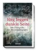 Cover-Bild zu Jürg Jegges dunkle Seite von Zangger, Markus