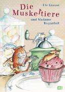 Cover-Bild zu Krause, Ute: Die Muskeltiere und Madame Roquefort