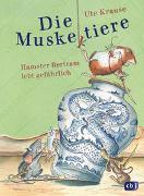 Cover-Bild zu Krause, Ute: Die Muskeltiere - Hamster Bertram lebt gefährlich