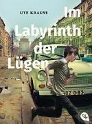 Cover-Bild zu Krause, Ute: Im Labyrinth der Lügen
