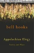 Cover-Bild zu Hooks, Bell: Appalachian Elegy: Poetry and Place