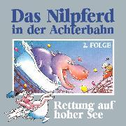 Cover-Bild zu Das Nilpferd in der Achterbahn, Folge 2: Rettung auf hoher See (Audio Download) von Kehrhahn, Hedda