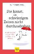 Cover-Bild zu Die Kunst, in schwierigen Zeiten nicht durchzudrehen (eBook) von Senftleben, Ralf