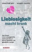 Cover-Bild zu Lieblosigkeit macht krank von Hüther, Gerald