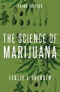 Cover-Bild zu The Science of Marijuana von Iversen, Leslie (Visiting Professor, Visiting Professor, Oxford University)