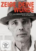 Cover-Bild zu Joseph Beuys (Schausp.): Zeige deine Wunde - Kunst und Spiritualität bei Jo