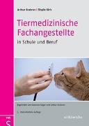Cover-Bild zu Tiermedizinische Fachangestellte in Schule und Beruf von Grabner, Prof. Dr. Arthur