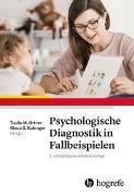 Cover-Bild zu Psychologische Diagnostik in Fallbeispielen von Ortner, Tuulia (Hrsg.)