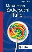 Cover-Bild zu Die 50 besten Zuckersucht-Killer (eBook) von Tödter, Regina