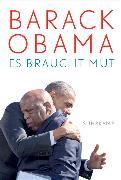 Cover-Bild zu Es braucht Mut von Obama, Barack